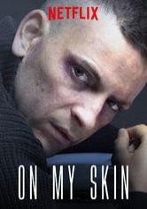 On My Skin Netflix movie - OnNetflix co uk